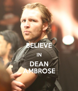 -believe-in-dean-ambrose